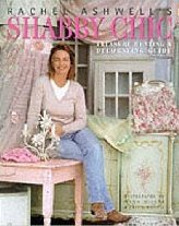 Shabby Chic - Treasure Hunting and Decorating Guide