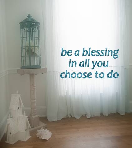 be a blessing quote