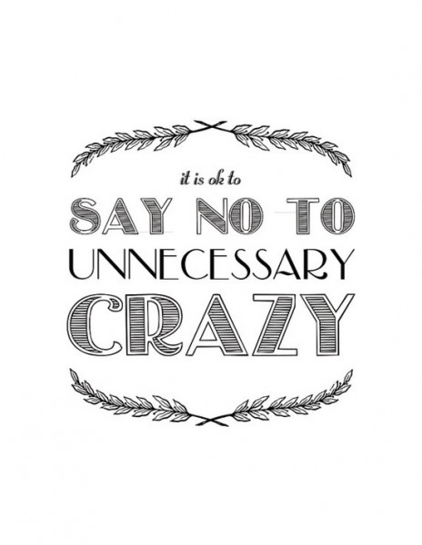 say no to the crazy