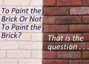 Superb Should You Paint The Brick Part 24