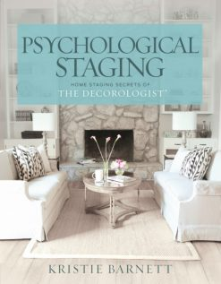 psychological staging home staging secrets of the decorologist