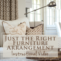 Just the Right Furniture Arrangement Instructional Video