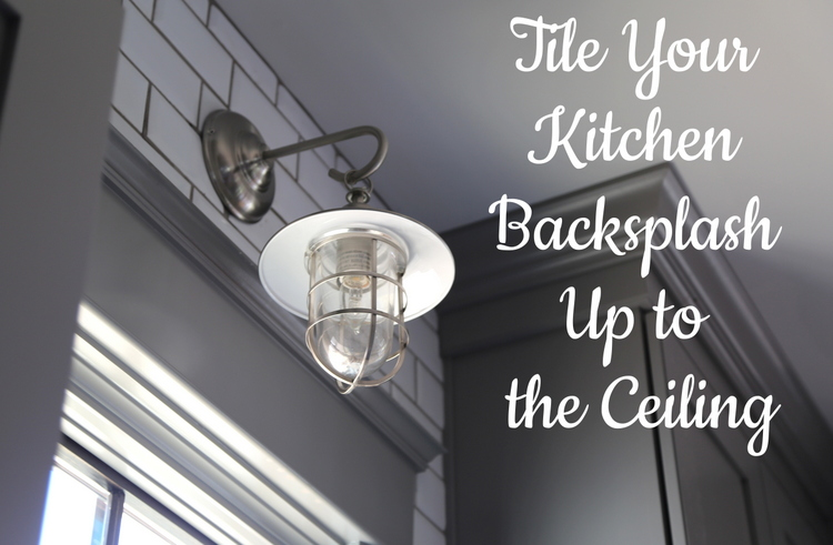 Kitchen Tile Backsplash – Taking It Up to the Ceiling