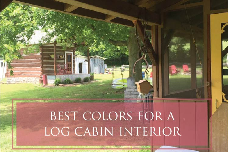 Famous The Best Colors for a Log Cabin Interior LE47