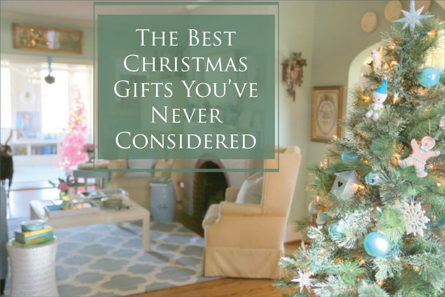 best christmas gifts you've never considered