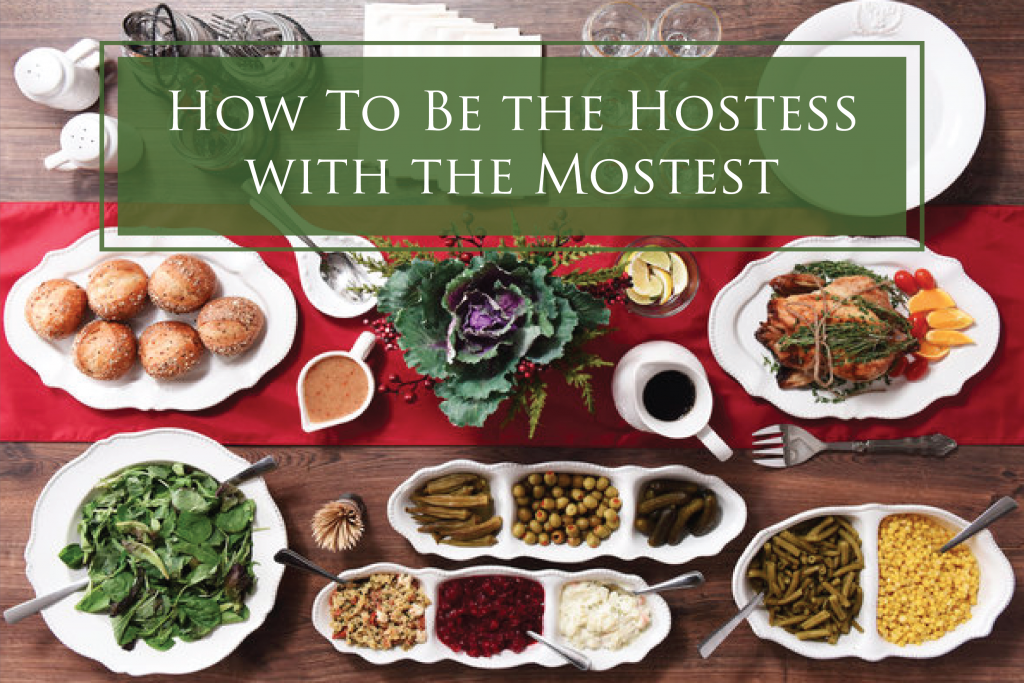 How to Be the Hostess with the Mostest