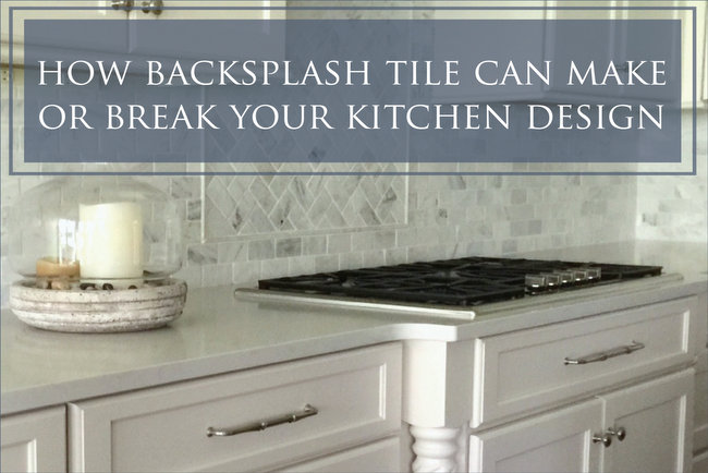 Kitchen Backsplash – It Can Make or Break a Design