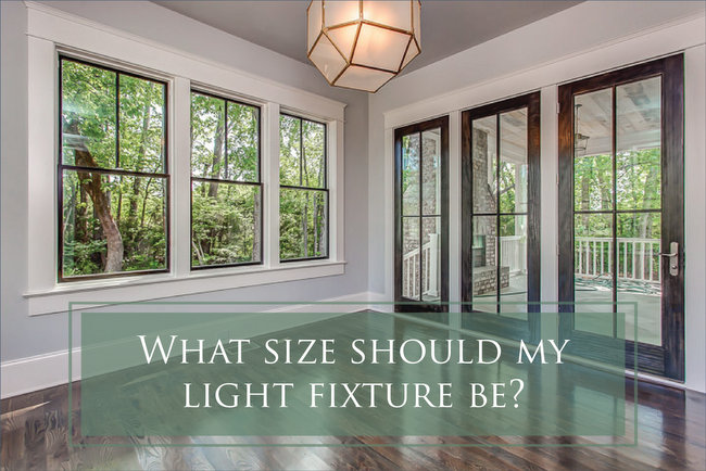 What Size Light Fixture?  Pro Lighting Advice