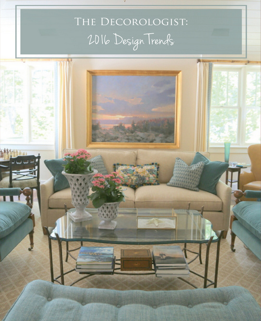 Decorologist 2016 Design Trends J Haynes Interiors