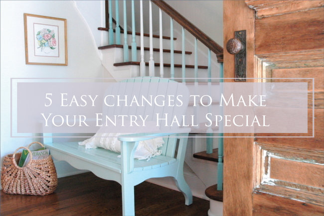 My 5 Favorite Ways to Make an Entry Hall Special