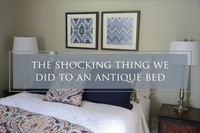 The Shocking Thing We Did to an Antique Bed