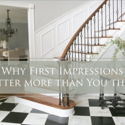 First Impressions In Home Staging – Even More Important Than You Realize