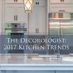 The Decorologist Reports 2017 Kitchen Trends