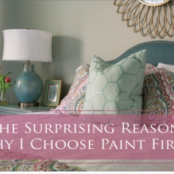 The Surprising Reason Why I Choose Paint Color FIRST