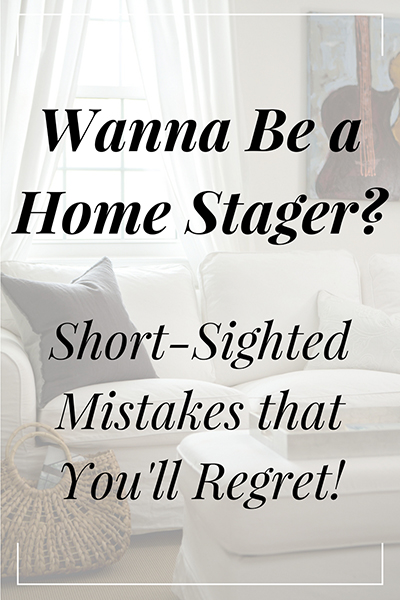 Considering Home Staging Training? The 3 Short-Sighted Mistakes You'll Regret