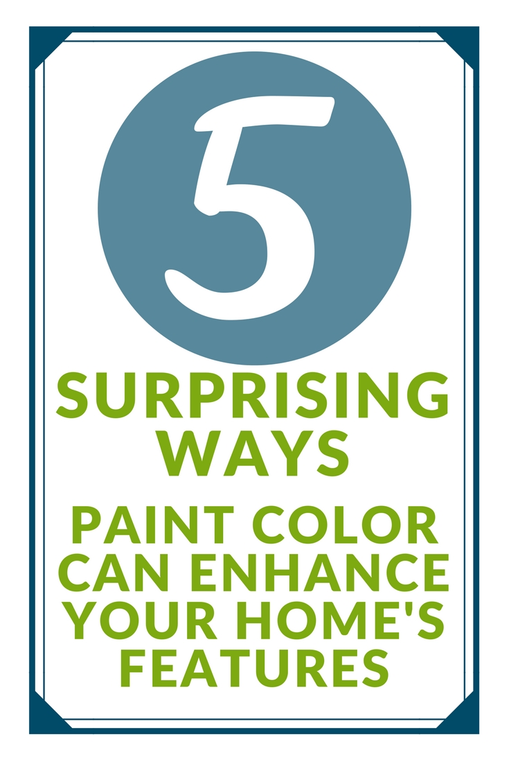 5 Surprising Ways Paint Color Can Enhance Your Home's Features