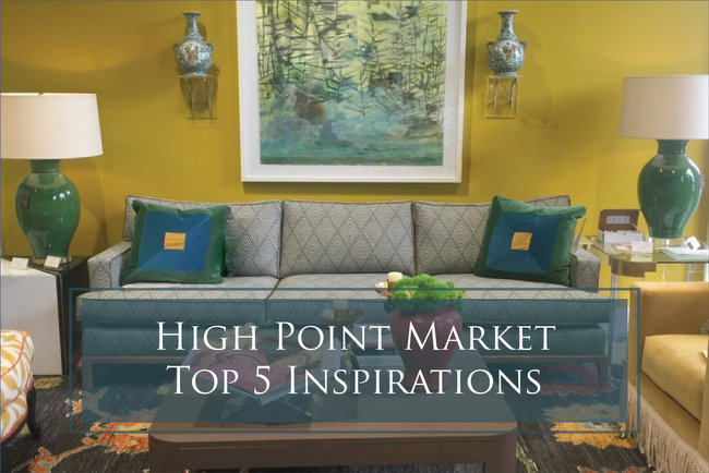 Highlights of High Point Market – My Top 5 Favorites