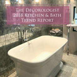 The Decorologist's 2018 Kitchen & Bath Trends Report