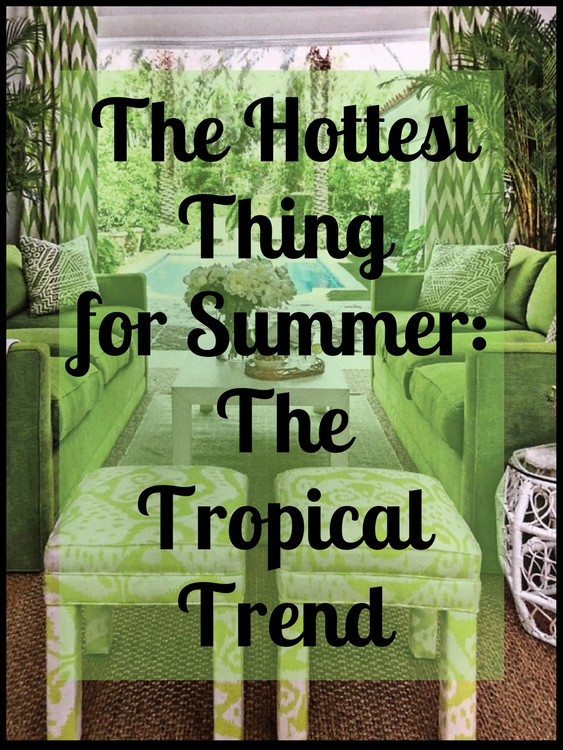 The Hottest Thing This Summer: The Tropical Trend