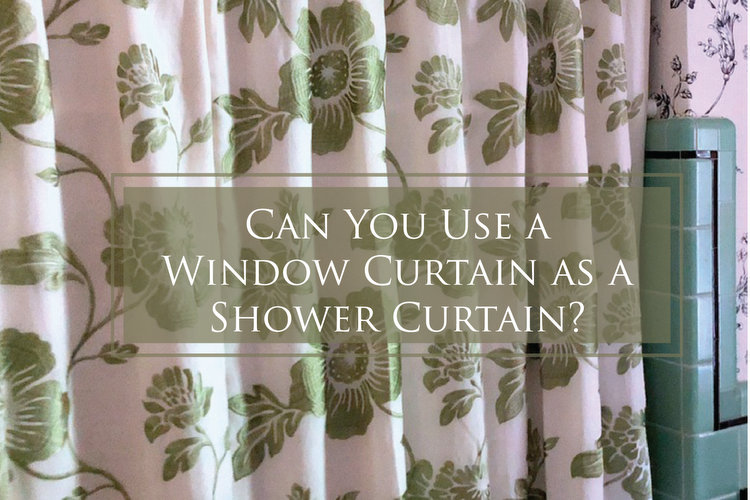 Can You Use a Window Curtain as a Shower Curtain?