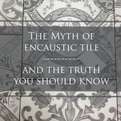 The Myth of Encaustic Tile and the Truth You Should Know