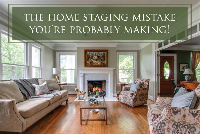 The Home Staging Mistake You Are Probably Making