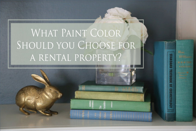 What Paint Colors for a Rental Property?