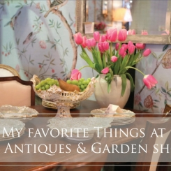 My 8 Favorite Things at the Antiques & Garden Show