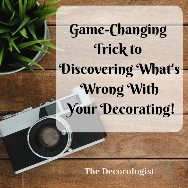 The Game-Changing Trick To Discover What's Wrong with Your Decorating