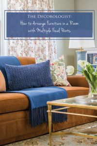 How to Arrange Furniture in a Room with Multiple Focal Points by The Decorologist
